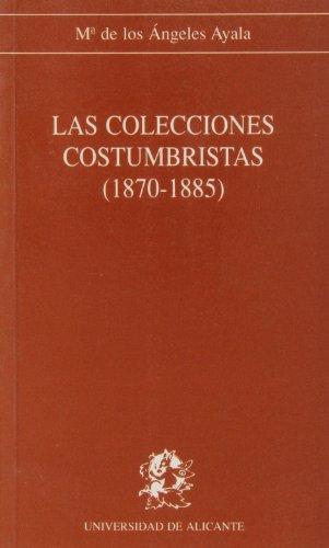 Las colecciones costumbristas, 1870-1885: Mar�a de los �ngeles Ayala