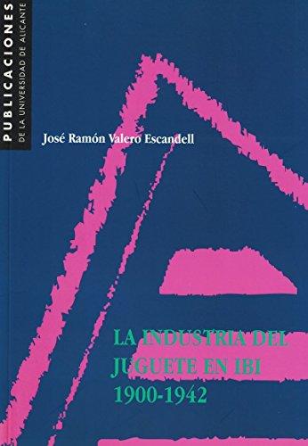 9788479083632: La industria del juguete en Ibi. 1900-1942 (Monografías)