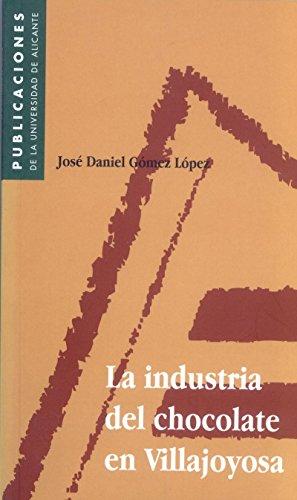 9788479083663: La industria del chocolate en Villajoyosa