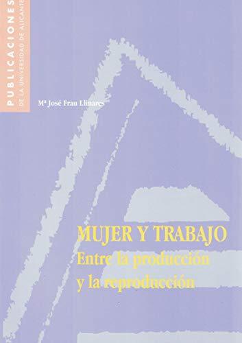 9788479084370: Mujer y trabajo. Entre la producción y la reproducción: Entre la producción y la reproducción.