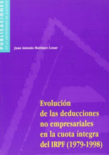9788479084479: Evolución de las deducciones no empresariales en la cuota íntegra del IRPF (1979-1998) (Monografías)