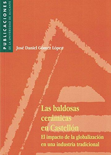 9788479084516: LAS BALDOSAS CERAMICAS EN CASTELLON: EL IMPACTO DE LA GLOBALIZACI ON EN UNA INDUSTRIA TRADICIONAL