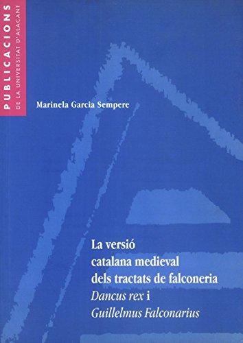 9788479084523: La versió catalana medieval dels tractats de falconeria Dancus Rex i Guillelmus falconarius (Monografías)