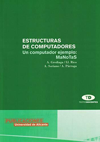 9788479084783: Estructuras de computadores: Un computador ejemplo: MaNoTaS