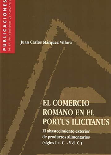 9788479084929: El comercio romano en el portus illicitanus (Publicaciones de la Universidad de Alicante)