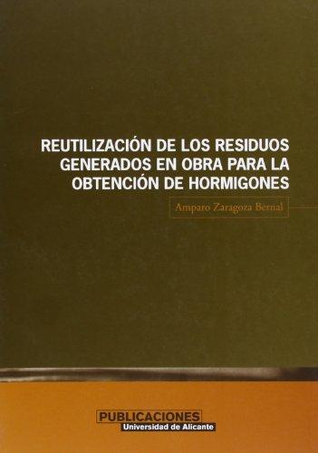 9788479085155: La reutilización de los residuos generados en obra para la obtención de hormigones