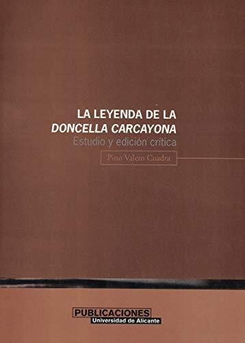 9788479085186: La leyenda de la doncella Carcayona: Estudio y edición crítica. (Publicaciones de la Universidad de Alicante)