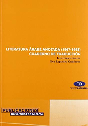 9788479085247: Literatura árabe anotada (1967-1998): Cuaderno de traducción