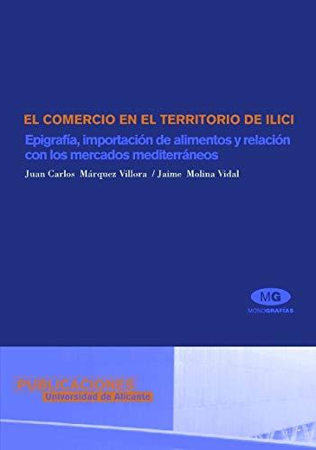 9788479085926: El Comercio en el Territorio de Ilici: Epigrafía, Importación de Alimentos y Relación con Los Mercados Mediterráneos