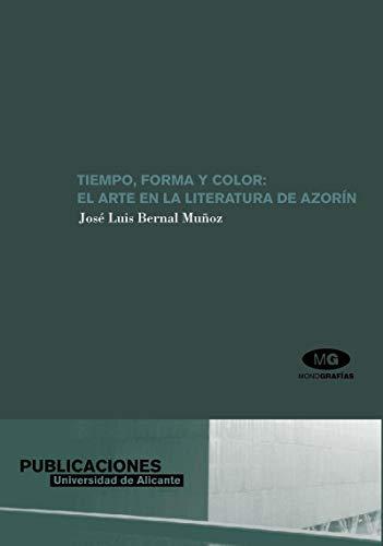 9788479086152: Tiempo, forma y color: el arte en la literatura de Azorin (Italian Edition)