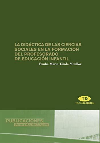 La didáctica de las Ciencias Sociales en: Tonda Monllor, Emilia