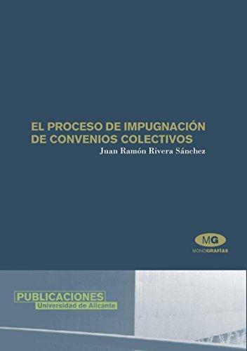 9788479086428: El proceso de impugnacion de convenios colectivos (Spanish Edition)