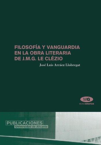 Filosofia y vanguardia en la obra literaria de J. M. G. Le Clezio / Philosophy and art in the ...