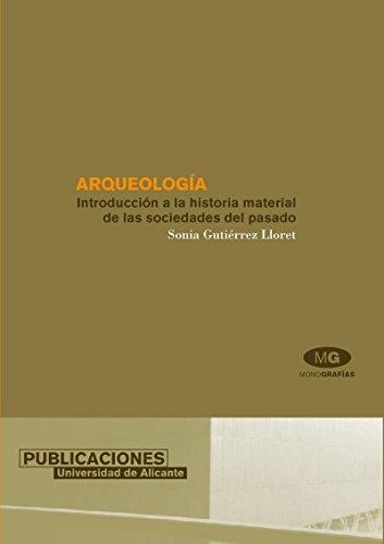 9788479086589: Arqueología: Introducción a la historia material de las sociedades del pasado