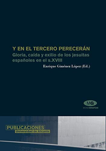 9788479086619: Y en el tercero pereceran / And in the third will perish: Gloria, Caida Y Exilio De Los Jesuitas Espanoles En El S. XVIII / Gloria, Fall and Exile of ... in the XVIII Century (Spanish Edition)