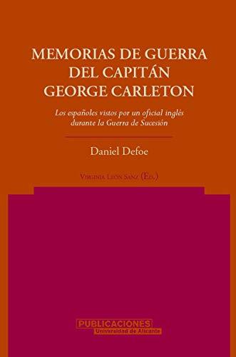 9788479086909: Memorias de guerra del capitán George Carleton: Los españoles vistos por un oficial inglés durante la Guerra de Sucesión (Norte Crítico)