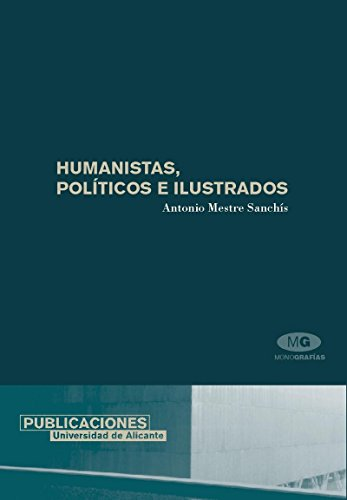 9788479086961: Humanistas, politicos e ilustrados / Human, political and illustrated (Spanish Edition)