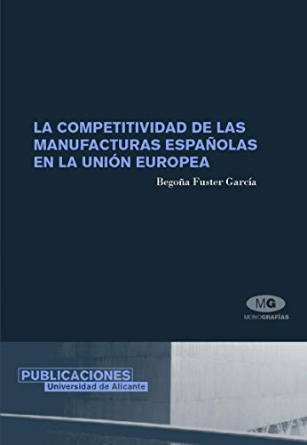 9788479087203: LA COMPETITIVIDAD DE LAS MANUFACTURAS ESPAÑOLAS EN LA UNION EUROP EA