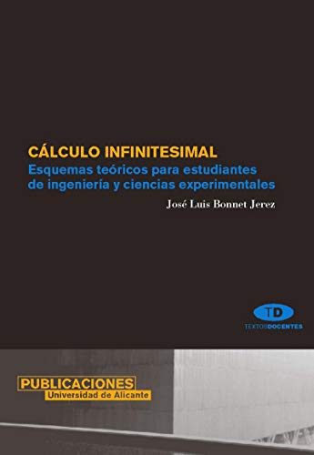 9788479087296: Calculo infinitesimal / Infinitesimal calculus: Esquemas Teoricos Para Estudiantes De Ingenieria Y Ciencias Experimentales / Theoretical Frameworks ... and Experimental Sciences (Spanish Edition)