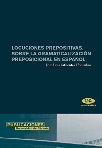 Locuciones prepositivas / Prepositional phrases: Sobre La Gramaticalizacion Preposicional En ...