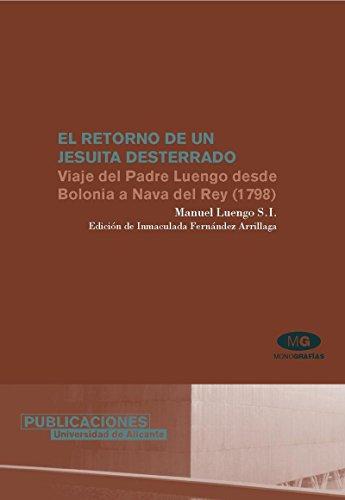 9788479087821: El retorno de un jesuita desterrado / The return of a exiled Jesuit: Viaje Del Padre Luengo Desde Bolonia a Nava Del Rey (1789) / Luengo Father's ... to Nava Del Rey (1789) (Spanish Edition)