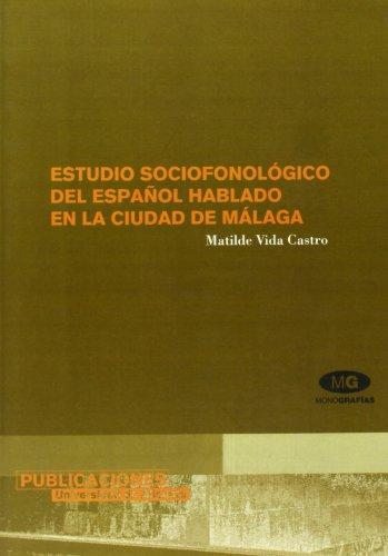 9788479087920: Estudio sociofonologico del espanol hablado en la ciudad de Malaga (French Edition)