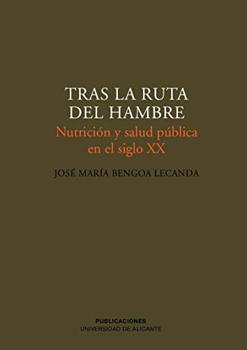 9788479088200: Tras La Ruta Del Hambre/towards the Path of Hunger: Nutricion Y Salud Publica En El Siglo XX (Spanish Edition)