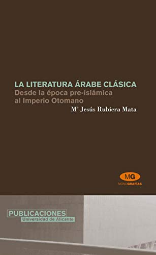 9788479088231: La literatura árabe clásica. De la época pre-islámica al Imperio Otomano