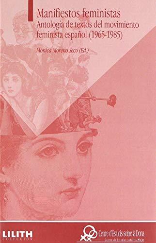 9788479088460: Manifiestos feministas: Antología de textos del movimiento feminista español (1965-1985) (Monografías)