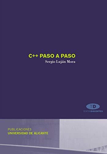 9788479088880: C++ paso a paso (Textos docentes)