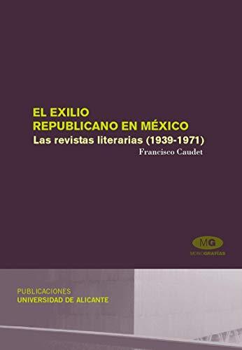 El exilio republicano en Mexico/ The Republican: F Caudet