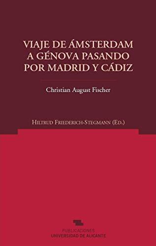 9788479089467: Viaje de Ámsterdam a Génova pasando por Madrid y Cádiz (Norte Crítico)