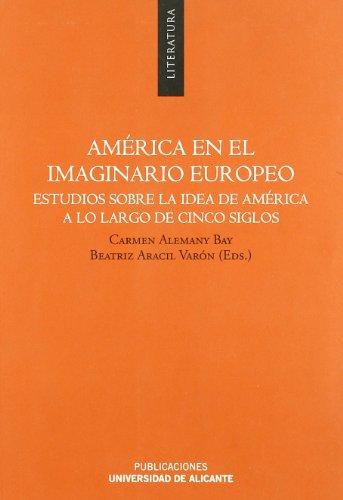 9788479089979: América en el imaginario europeo: Estudios sobre la idea de América a lo largo de cinco siglos (Monografías)