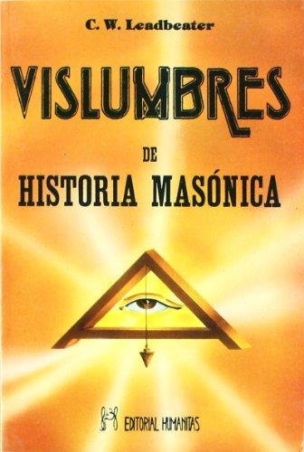 Vislumbres de Historia Masonica (Spanish Edition): Leadbeater, Charles Webster