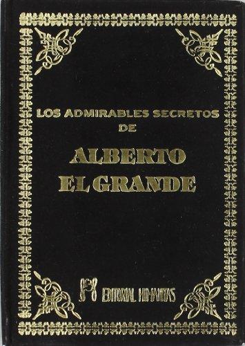 9788479100728: Los Admirables Secretos de Alberto el Grande