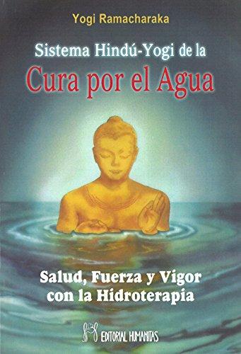 9788479100759: Sistema Hindu-Yogui De La Cura Por Agua