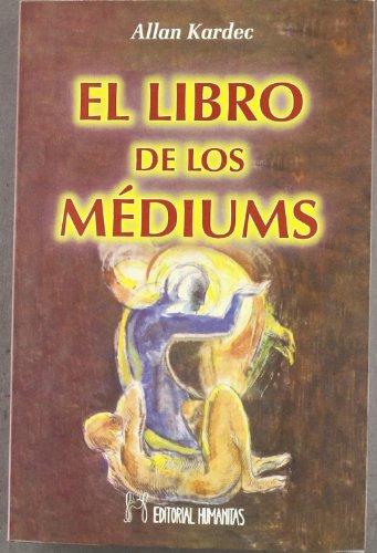 El libro de los Mediums - KARDEC, Allan