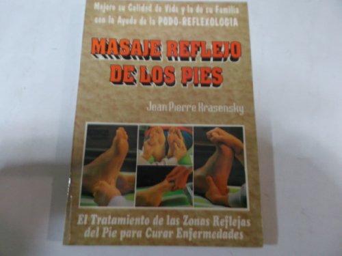 9788479101633: Masaje reflejo de lo9s pies. Manual práctico de podo-reflexología para prevenir y curar dolencias y males.