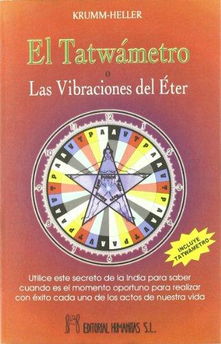 El tatwámetro o Las vibraciones del éter: A. Krumm-Heller