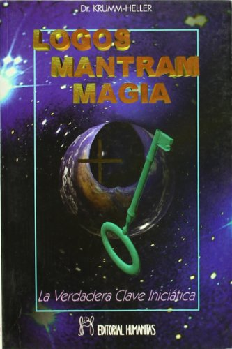 Logos, Mantram, Magia: KRUMM HELLER, ARNOLD