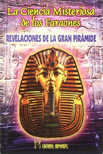 9788479102692: La ciencia misteriosa de los faraones : revelaciones de la Gran Pirámide
