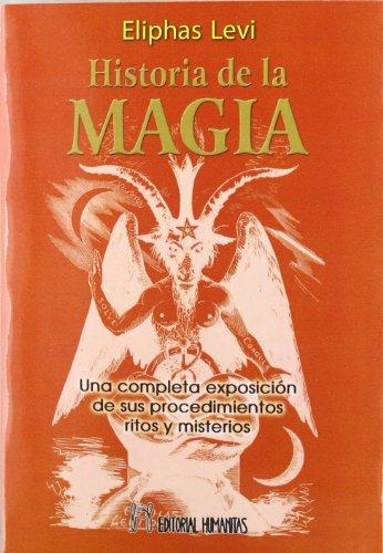 9788479103187: Historia de la magia: Una completa exposición de sus procedimientos, ritos y misterios