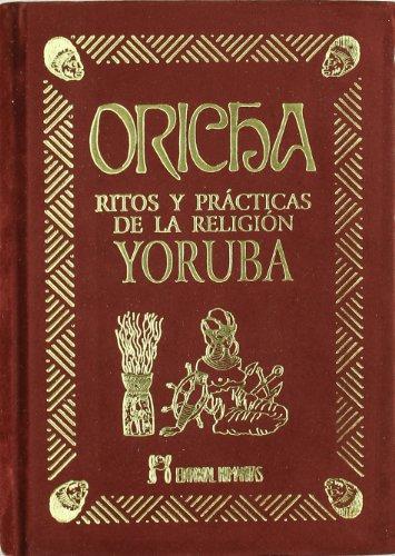 9788479103675: Oricha-Ritos Y Practticas De La Religion Yoruba -Terciopelo