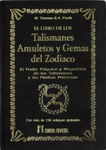 LIBRO DE LOS TALISMANES, AMULETOS Y GEMAS DEL ZODIACO, EL - THOMAS, W.