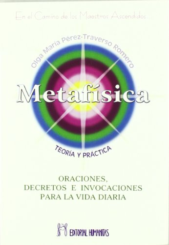 9788479104542: METAFÍSICA. TEORÍA Y PRÁCTICA ORACIONES, DECRETOS E INVOCACIONES PARA LA VIDA DIARIA