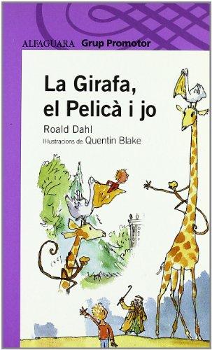 9788479116811: LA GIRAFA, EL PELICÀ I JO - GRP. PROMOTOR