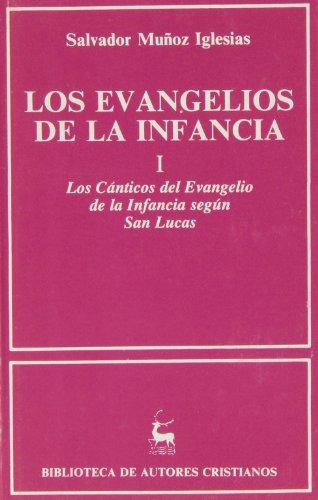 9788479140014: Los Evangelios de la infancia. I: Los cánticos del Evangelio de la infancia según San Lucas: 1 (NORMAL)