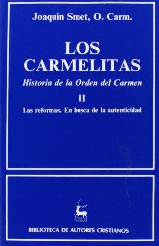 9788479140113: Los carmelitas. Historia de la Orden del Carmen. II: Las reformas. En busca de autenticidad (1563-1750): 2 (NORMAL)