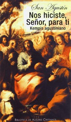 9788479140434: Nos hiciste, Señor, para ti. Kempis agustiniano (De vita christiana)