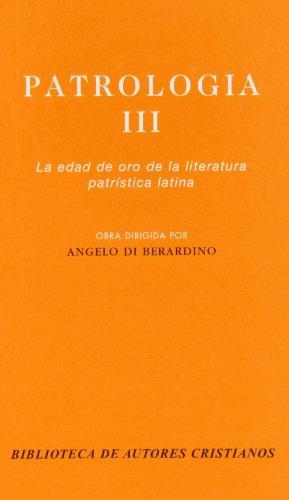 9788479141042: Patrología. III: La edad de oro de la literatura patrística latina: 3 (NORMAL)